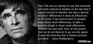 Gene Roddenberry, creator of Star Trek .