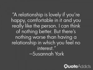 relationship is lovely if you're happy, comfortable in it and you ...