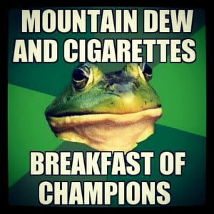 Mountain Dew and Cigarettes