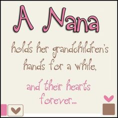 Nana Quotes A nana holds her