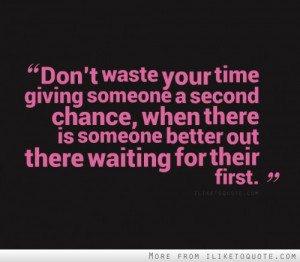 quotes online – dont waste your time giving someone a second chance ...