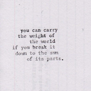 You can carry the weight of the world...