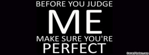 don't judge me quotes and sayings | Don't judge me Facebook Covers ...