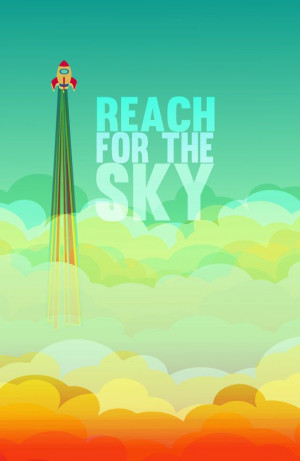 Reach For The Sky Quotes