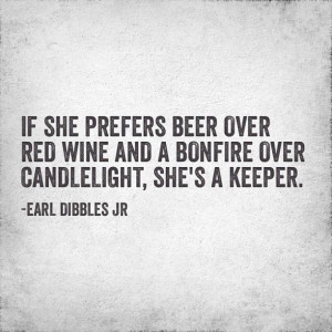 Bonfires Quotes, Bonfires And Beer, Earl Dibbles, Country Girls ...