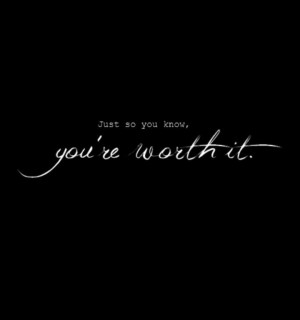 You're worth it