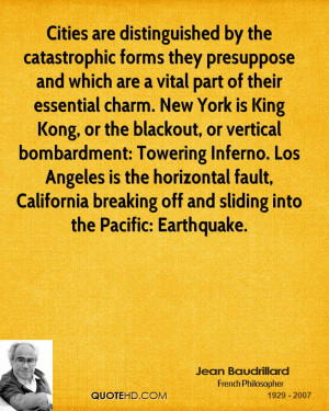 Cities are distinguished by the catastrophic forms they presuppose and ...