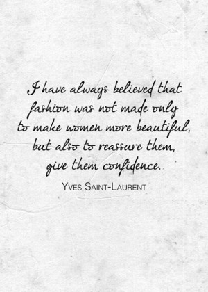 Fashion Quotes and Sayings Style Yves Saint Laurent Fashion Quotes and ...
