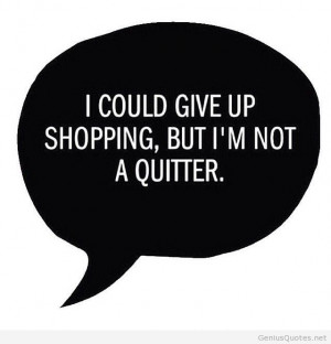 Never quit quote- this is so us!! @Ariel Sawyer