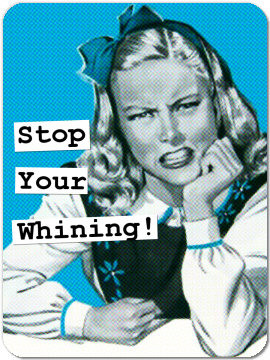 Funny Retro Magnet 29: Stop Your Whining!