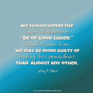 Be of Good Cheer | Creative LDS Quotes