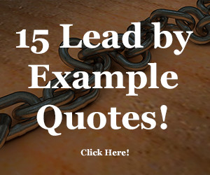 15 Lead by Example Quotes