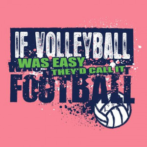 If Volleyball Was Easy... Neon Pink T Shirt also Emma's fav.
