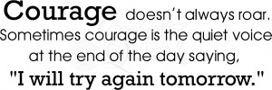 Inspirational Wall Quotes - Courage Doesn't Always Roar