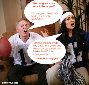 ... Original: 11 Things You Don't Want to Hear at a Super Bowl Party