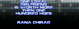 ... girlfriend is worth more then one hundred hoes rana chirag , Pictures