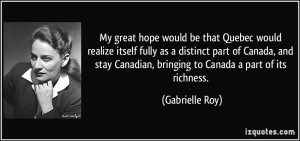 My great hope would be that Quebec would realize itself fully as a ...