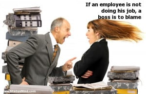 employee is not doing his job, a boss is to blame - Quotes and Sayings ...