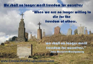 Memorial Day Quote, Grave of the braves, We shall no longer merit ...