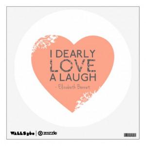 Dearly Love A Laugh - Jane Austin Quote Room Sticker