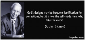 God's designs may be frequent justification for our actions, but it is ...