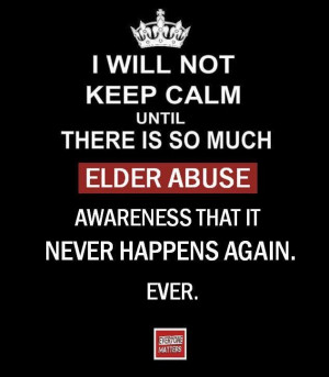 Keep Calm and Stop Elder Abuse.