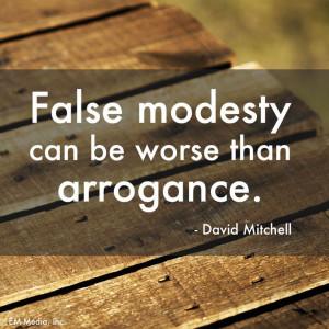 ... Quotes, Arrogant Personalized, Honest Arrogant, False Modesty, False