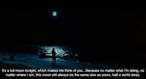 ... no matter what I'm doing,no matter where I am,this moon will always be