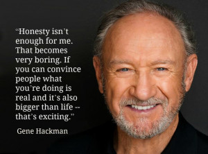 Gene Hackman - Movie Actor Quote - Film Actor Quote #genehackman