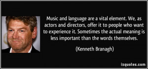 Music and language are a vital element. We, as actors and directors ...