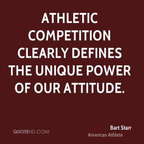 Bart Starr - Athletic competition clearly defines the unique power of ...