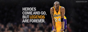 ... come and go, but Legends are forever - says this inspiring quote