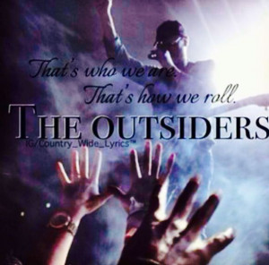 The outsiders ♡ country quotes