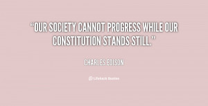 Our society cannot progress while our constitution stands still.""