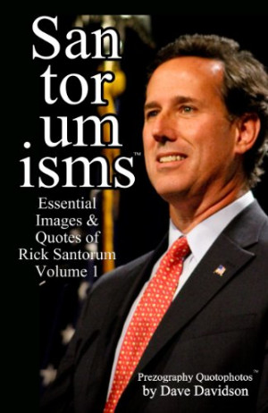 "Rick Santorum ~ ""I'm crazy, and I'm right"""