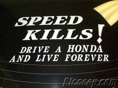funny quotes and sayings about hondas | Funny honda diss stickers More