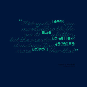 Quotes Picture: the boy who loves you most will not be the one to undo ...