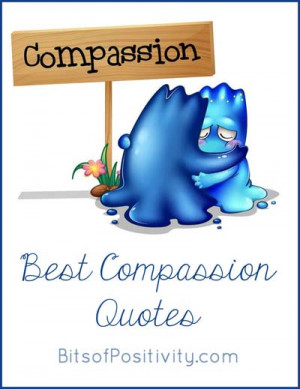 Here are my favorite quotes about compassion:
