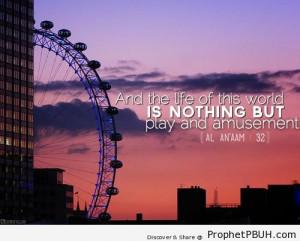 ... and-Amusement-Quran-6-32-Islamic-Quotes-About-Dunya-Worldly-Life-.jpg