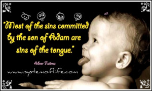 Sayings Most Of The Sins Of The Son Of Adam Are Caused Due To His ...