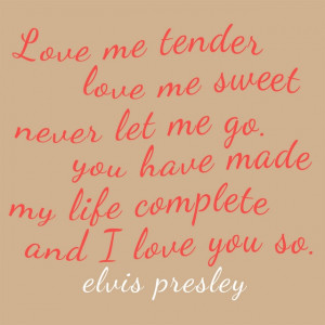 Love Me Tender Quotes Love me tender · found on hemenwaystreet.com