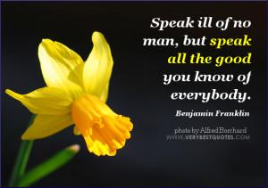 Benjamin Franklin quotes, speak all the good quotes