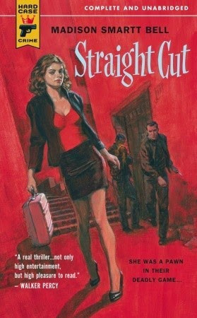 Narrative Drive: Straight Cut by Madison Smartt Bell