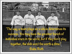 Babe Ruth on teamwork...