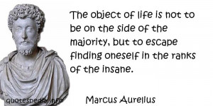 Marcus Aurelius Quotes Marcus aurelius - the object