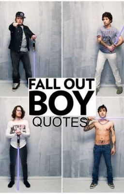 100 Fall Out Boy Quotes