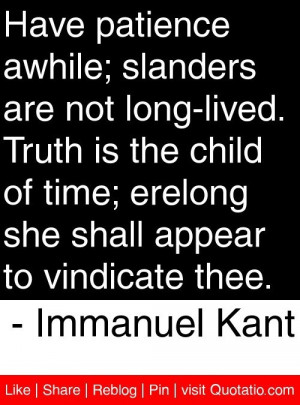 Immanuel kant, quotes, sayings, truth, patience, time