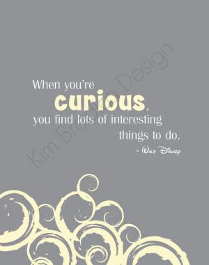 Disney Curious Quote, 11x14 Digital Print. $20.00, via Etsy.