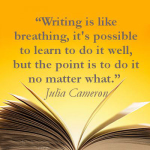 Writing is like breathing, it's possible to learn to do it well, but ...