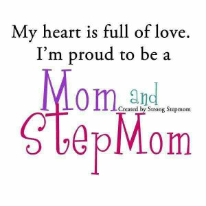Proud Step Mom Quotes Proud mom & step mom. via happy living